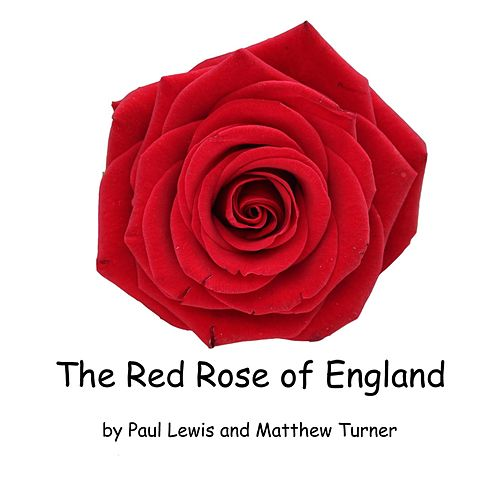 Play & Download The Red Rose of England by Paul Lewis | Napster