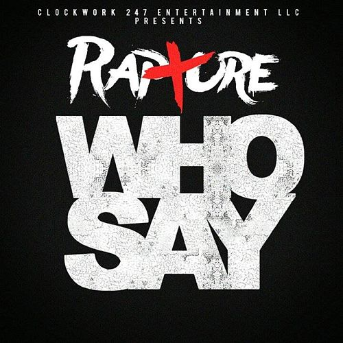 Play & Download Who Say by Rapture | Napster
