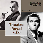 Play & Download Theatre Royal, Vol. 5 by Various Artists | Napster