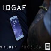 Idgaf by Walden