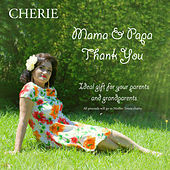Play & Download Mama & Papa - Thank You by Cherie | Napster