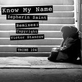 Know My Name by Zepherin Saint