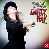 Play & Download Electronic Movement: Dance Way, Vol. 3 by Various Artists | Napster
