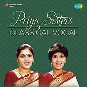 Play & Download Priya Sisters - Classical by Priya Sisters | Napster