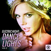 Play & Download Electric Night: Dance Lights, Vol. 2 by Various Artists | Napster