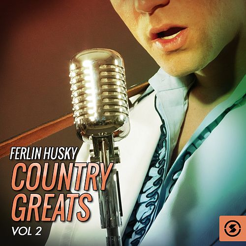 Play & Download Country Greats, Vol. 2 by Ferlin Husky | Napster