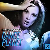 Play & Download Electro Universe: Dance Planet, Vol. 1 by Various Artists | Napster