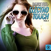 Play & Download Dance Feel: Electro Touch, Vol. 4 by Various Artists | Napster