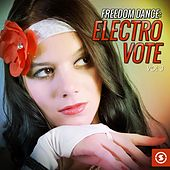 Play & Download Freedom Dance: Electro Vote, Vol. 3 by Various Artists | Napster