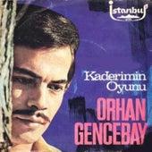 Play & Download Kaderimin Oyunu (45'lik) by Orhan Gencebay   Napster