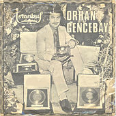 Play & Download Kabahat Seni Sevende (45'lik) by Orhan Gencebay   Napster