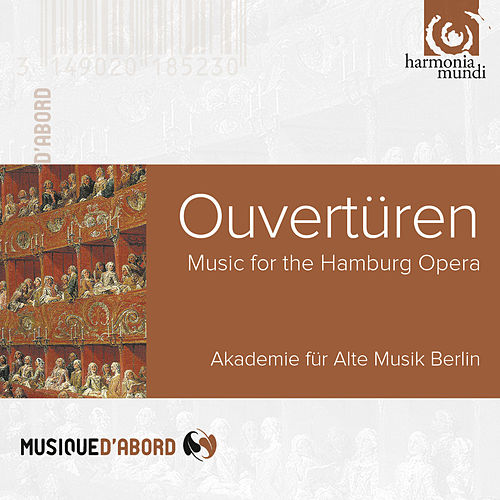 Play & Download Ouvertüren by Akademie für Alte Musik Berlin | Napster