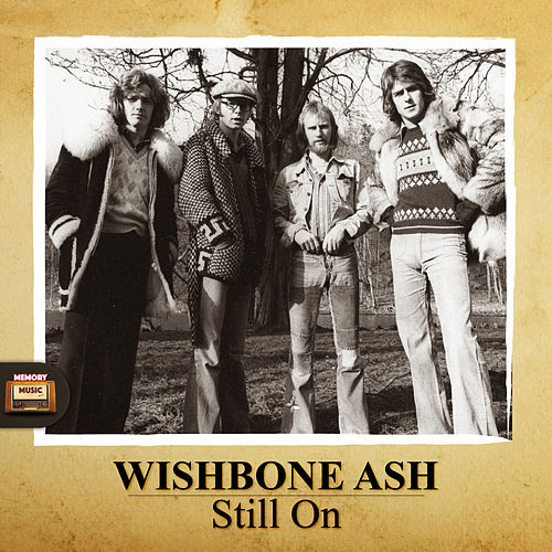 Still On by Wishbone Ash