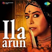 Play & Download Ila Arun by Ila Arun | Napster
