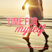 Play & Download Time for Myself: Music for Relaxation, Well-Being, and Mindfulness by Various Artists | Napster