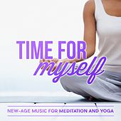 Time for Myself: New-Age Music for Meditation and Yoga von Various Artists