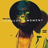Play & Download Conquer The Moment by Ricky Blaze | Napster