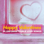 Play & Download Happy Valentines (20 Unforgettable Love Songs) by Various Artists | Napster