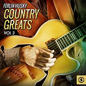 Country Greats, Vol. 3 by Ferlin Husky