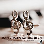 The Instrumental Project (Best Instrumental Music for Movies and TV) by Various Artists
