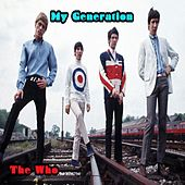 My Generation - The Who by The Who
