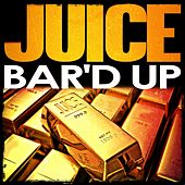 Play & Download Bar'd Up by Juice | Napster