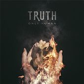 Only Human by Truth