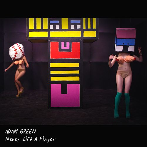 Play & Download Never Lift a Finger by Adam Green | Napster