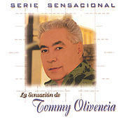 Play & Download Serie Sensacional by Tommy Olivencia | Napster
