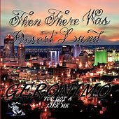 Play & Download Then There Was Desert Land by Geronimo | Napster