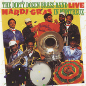 Play & Download Live: Mardi Gras In Montreux by The Dirty Dozen Brass Band | Napster