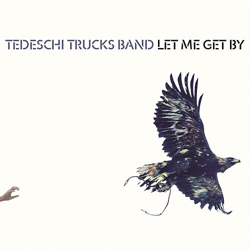 Let Me Get By by Tedeschi Trucks Band