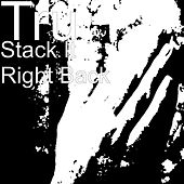 Play & Download Stack It Right Back by Tru | Napster