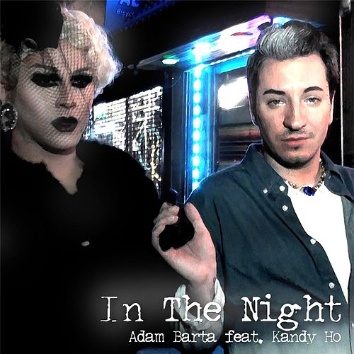 Play & Download In the Night (feat. Kandy Ho) by Adam Barta | Napster