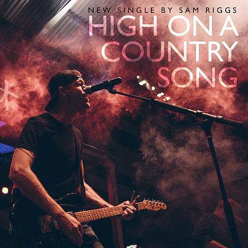 Play & Download High on a Country Song by Sam Riggs | Napster
