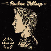 Play & Download Pining by Parker Millsap | Napster