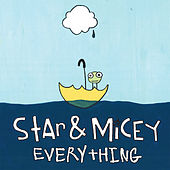 Everything by Star & Micey