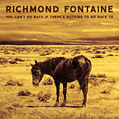 Play & Download You Can't Go Back If There's Nothing to Go Back To by Richmond Fontaine | Napster