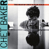 Play & Download The Best Of Chet Baker Sings by Chet Baker | Napster