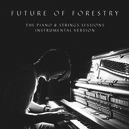 Play & Download The Piano & Strings Sessions (Instrumental Version) by Future Of Forestry | Napster