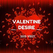 Play & Download Valentine Desire by David  Wright | Napster