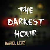 Play & Download The Darkest Hour by Daniel Lenz | Napster