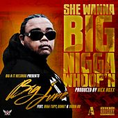 She Wanna Big Nigga Whoop'n (feat. Bigg Tupp, Donut & Dosia Bo) - Single by Big June