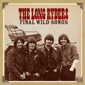 Final Wild Songs by The Long Ryders