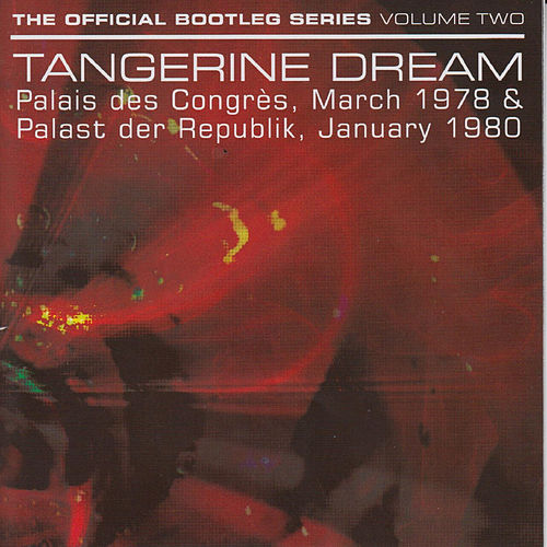 Play & Download The Official Bootleg Series: Volume Two by Tangerine Dream | Napster