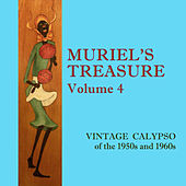 Muriel's Treasure, Vol. 4: Vintage Calypso from the 1950s & 1960s by Various Artists
