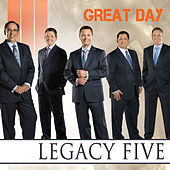 Play & Download Great Day by Legacy Five | Napster