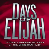 Ultimate Worship Anthems: Days of Elijah by Various Artists