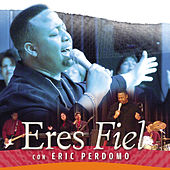 Play & Download Eres Fiel by Eric Perdomo | Napster