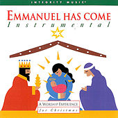 Emmanuel Has Come by Don Moen